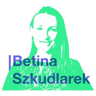Betina Szkudlarek: Shifting Paradigms