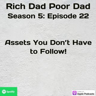 Rich Dad Poor Dad | S5 - E22 | Assets you DON'T Have to Follow!