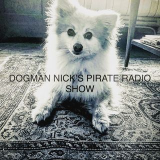 DOGMAN NICK'S QUARANTINE PIRATE RADIO SHOW #12 (MDFAYP EP.126)