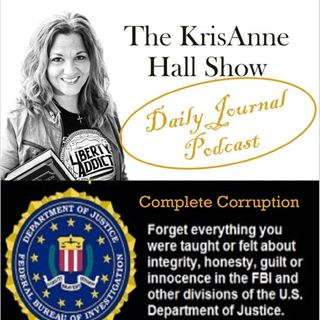 Daily Journal: The Real Collusion? Continued FBI & DOJ Corruption!