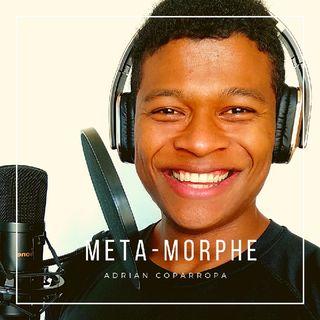 Episodio 1 - Meta-Morphe El podcast de Adrian Coparropa