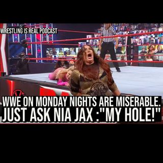 """WWE on Monday Nights Are Miserable. Just Ask Nia Jax :""""My Hole!"""" KOP021121-591"""
