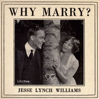 Ep 1 - Why Marry by Jesse Lynch Williams [1918 Winner]