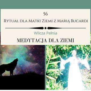 Moje Sprawozdanie osobiste z 56 Rytualu dla Matki Ziemi - Maria Bucardi