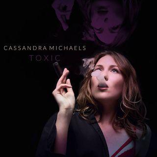 Cassandra Michaels Releases Toxic