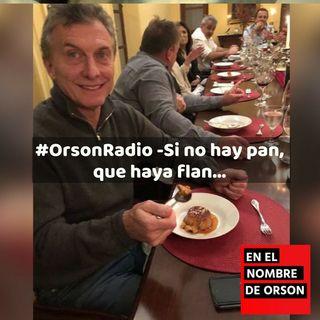 #OrsonRadio - Si no hay pan, que haya flan...