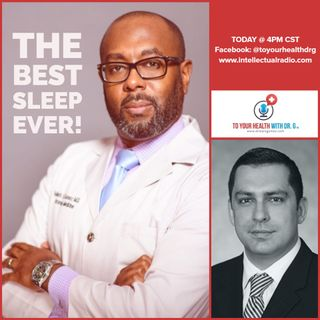 To Your Health W/Dr.G./𝐓𝐡𝐞 𝐁𝐞𝐬𝐭 𝐒𝐥𝐞𝐞𝐩 𝐄𝐯𝐞𝐫