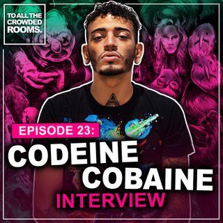 Episode 23: Codeine Cobaine