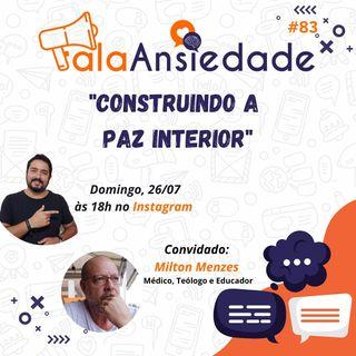 #83 Construindo a Paz Interior com Milton Menezes