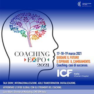 Coaching Expo 2021 | Talk Show | Internazionalizzazione, Agile Transformation, Digitalizzazione | ICF Italia
