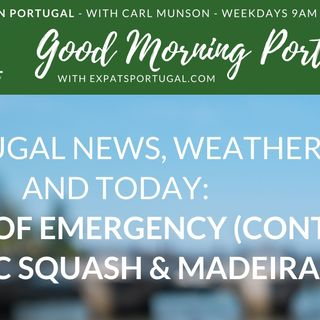 Portuguese State of Emergency continues, Toxic Squash Syndrome & Marvellous Madeira