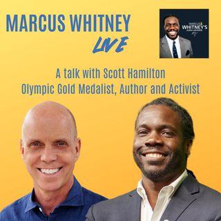 Marcus Whitney Live Ep. 3 - Scott Hamilton