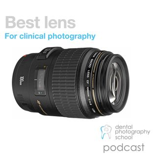 Best lens for clinical photography