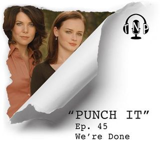 Punch It 45 - We're Done