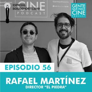 """EP56: ESPECIAL BOGOSHORTS  con Rafael Martínez (Director de """"El Piedra"""")"""