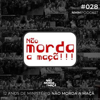 #028 - 12 anos do ministério Não Morda a Maçã