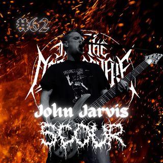 #62 - John Jarvis (Scour)