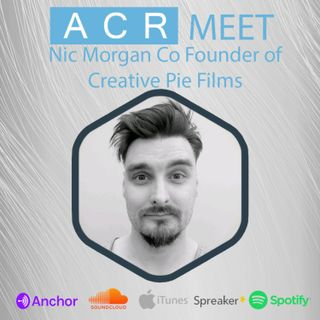ACR Meet Nic Morgan of Creative Pie Films