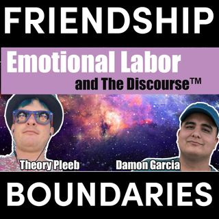Friendship and boundaries in the 21st Century | Surviving capitalism with Damon Garcia