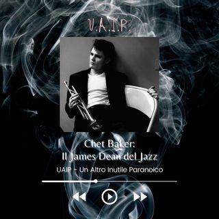 Ep. 35 - Chet Baker: Il James Dean del Jazz