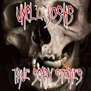 Uncle Josh's True Scary Stories Volume 28