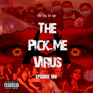 Episode 186: The Pick- Me Virus ft. Omar of Cali Money