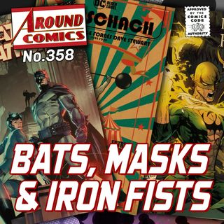 358 - Bats, Masks & Iron Fists