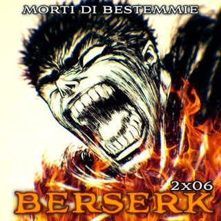 MDB 2x06: Berserk
