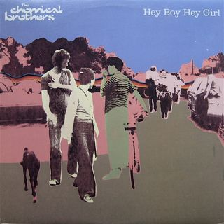 The Chemical Brothers ‎- Hey Boy Hey Girl