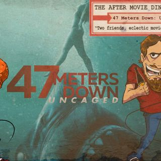 Ep 291 - 47 Meters Down - Uncaged