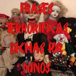 Ep 18 - Frases Terroríficas Dichas Por Niños + La Leyenda De Nachito