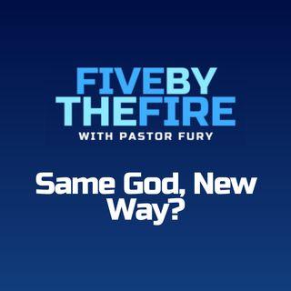 Day 182 - Same God, New Way?