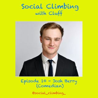 Episode 10 - Josh Berry (Comedian)