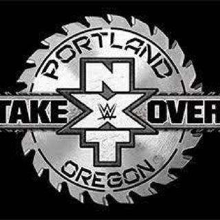 Episodio 20 - The Wrestling World, The Podcast: NXT TakeOver: Portland