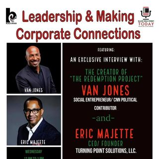 Leadership and Corporate Connections with @VanJones68 on #BlackWallStreetToday by #BlackBRAND