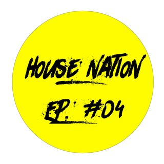 House Nation EP. #04