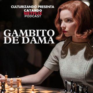 Gambito de Dama • Catando Netflix