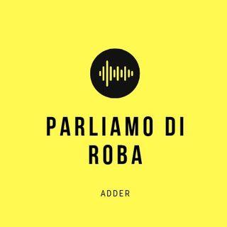 PARLIAMO DI ROBE