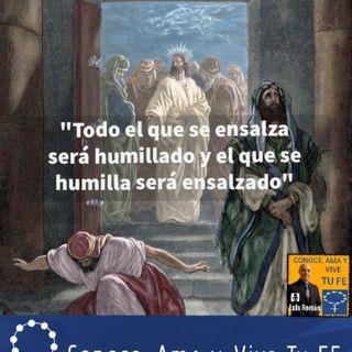 ✝  Todo el que se ensalza será humillado. 🙏 Evangelio Trigésimo Domingo del Tiempo Ordinario