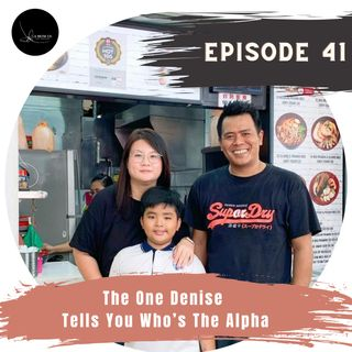 Episode 41:The One Denise Tells You Who's The Alpha