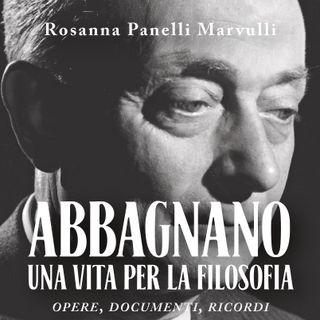"""Rosanna Panelli Marvulli """"Abbagnano. Una vita per la filosofia"""""""
