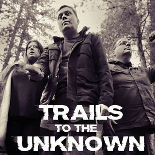 Trails to the Unknown and Ghost Stories