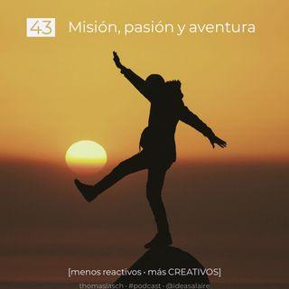 43 Misión, pasión y aventura
