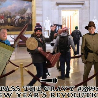 Pass The Gravy #389: New Year's Revolution
