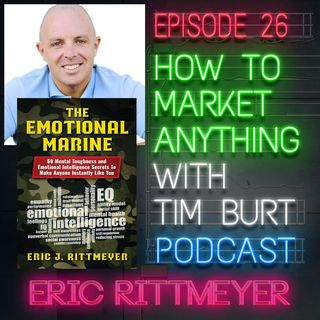 Ep. 26: Eric Rittmeyer, The Emotional Marine talks mental & emotional toughness