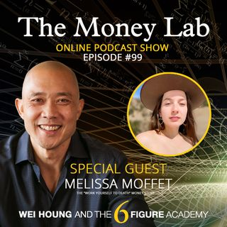 "Episode #99 - The ""Work Yourself To Death"" Money Story with Guest Melissa Moffet"