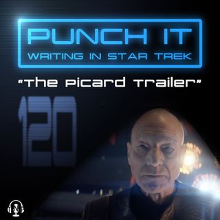Punch It 120 - The Picard Trailer