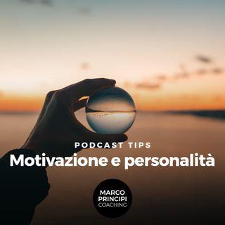 """Podcast Tips """"Motivazione e personalità"""""""