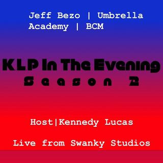 """K.L.P In The Evening""Season 2 Kickoff"