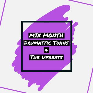 13:04 - Mix Month (Classic guest mixes from Drumattic Twins & The Upbeats)